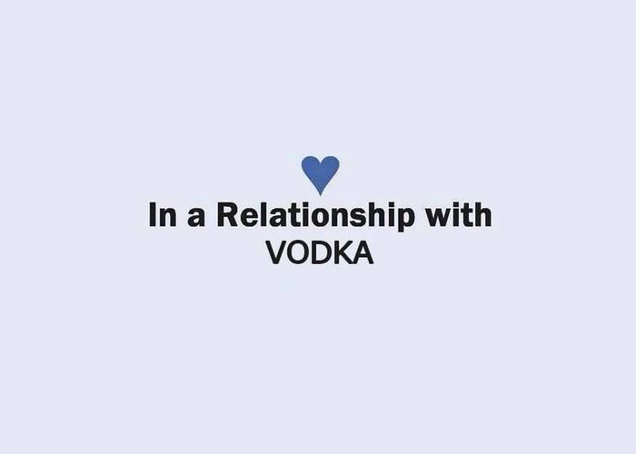 In a relationship with Vodka
