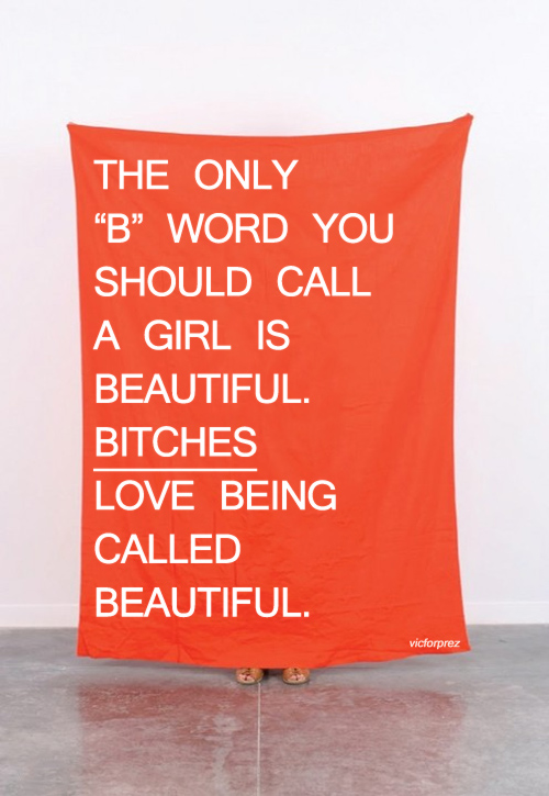 Bitches love being called beautiful